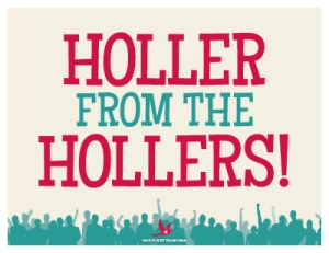 Campaign sign: Holler from the Hollers!